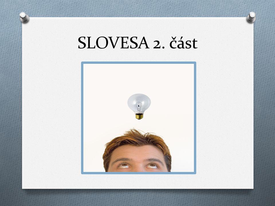 SLOVESA 2. část