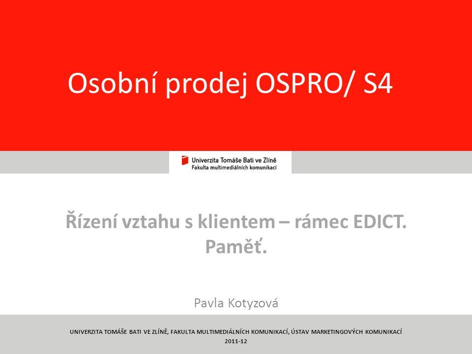 1 Osobní prodej OSPRO/ S4 Řízení vztahu s klientem – rámec EDICT.