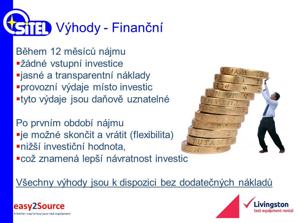 easy2Source A better way to buy your test equipment Výhody - Finanční Během 12 měsíců nájmu  žádné vstupní investice  jasné a transparentní náklady