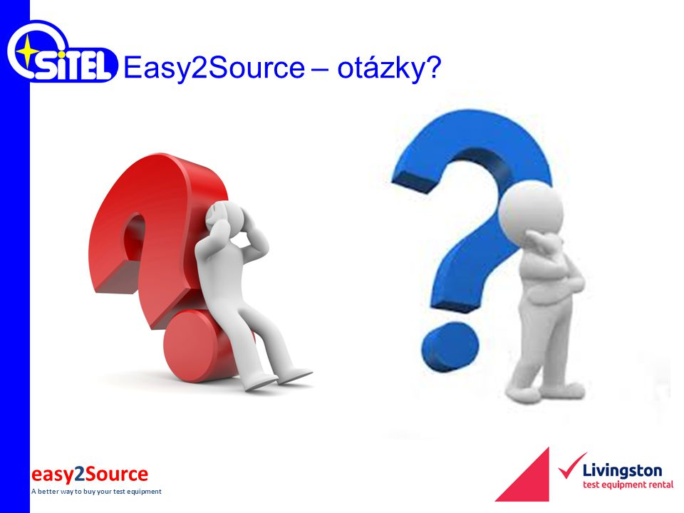 easy2Source A better way to buy your test equipment Easy2Source – otázky