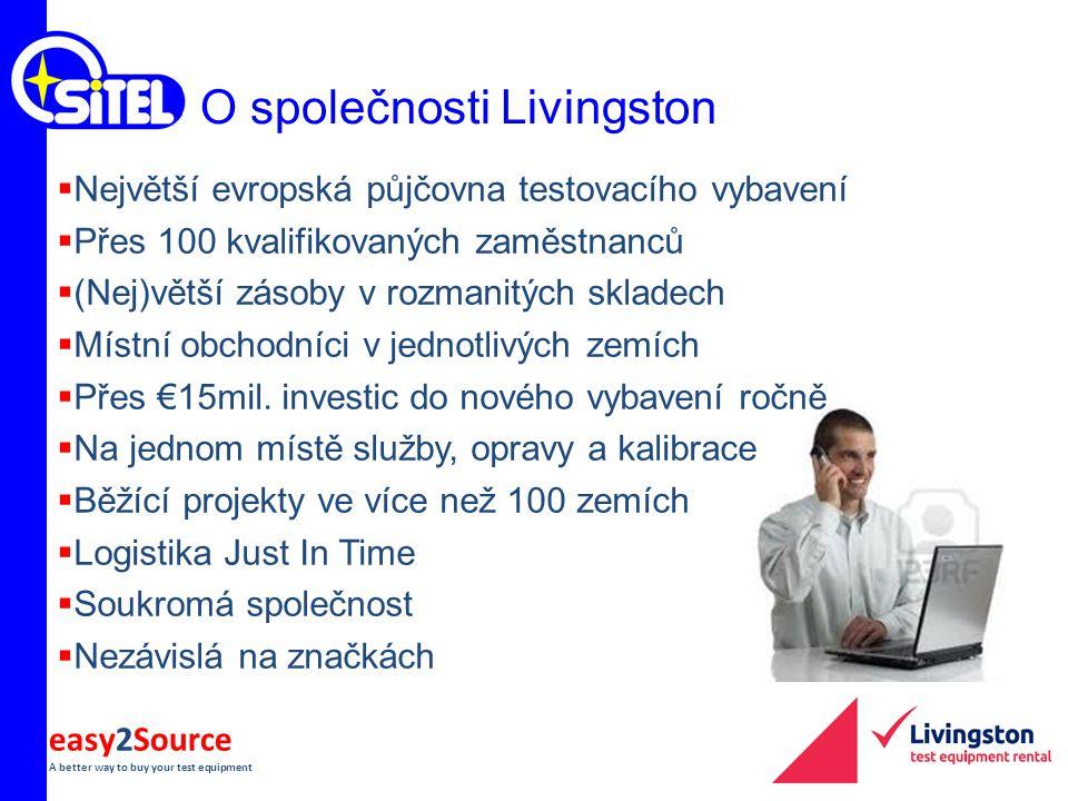 easy2Source A better way to buy your test equipment O společnosti Livingston  Největší evropská půjčovna testovacího vybavení  Přes 100 kvalifikovan