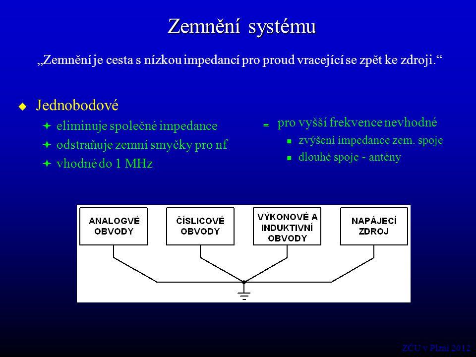 """Zemnění systému """"Zemnění je cesta s nízkou impedancí pro proud vracející se zpět ke zdroji.""""  Jednobodové  eliminuje společné impedance  odstraňuje"""