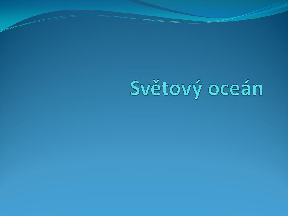 Je to souvislý vodní obal Země, tvoří ho čtyři oceány a mnoho moří.