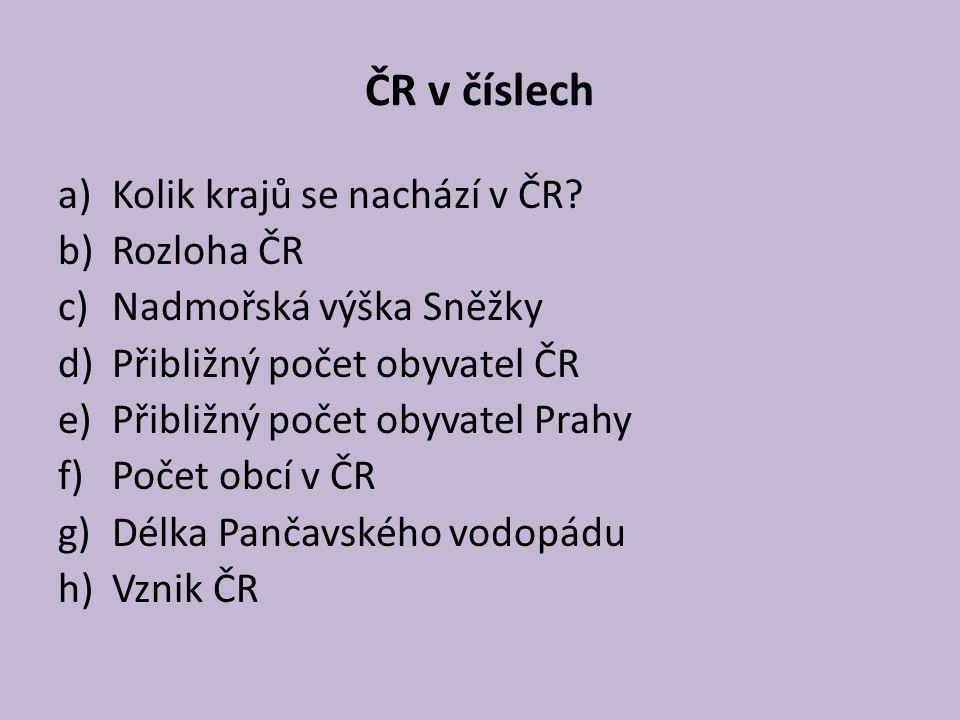 ČR v číslech a)Kolik krajů se nachází v ČR.