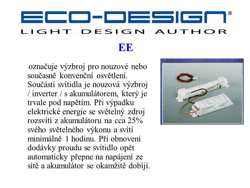 označuje výzbroj pro nouzové nebo současně konvenční osvětlení. Součástí svítidla je nouzová výzbroj / inverter / s akumulátorem, který je trvale pod