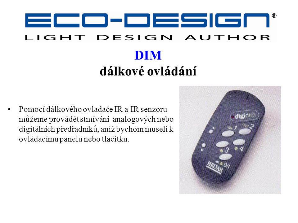 DIM dálkové ovládání Pomocí dálkového ovladače IR a IR senzoru můžeme provádět stmívání analogových nebo digitálních předřadníků, aniž bychom museli k