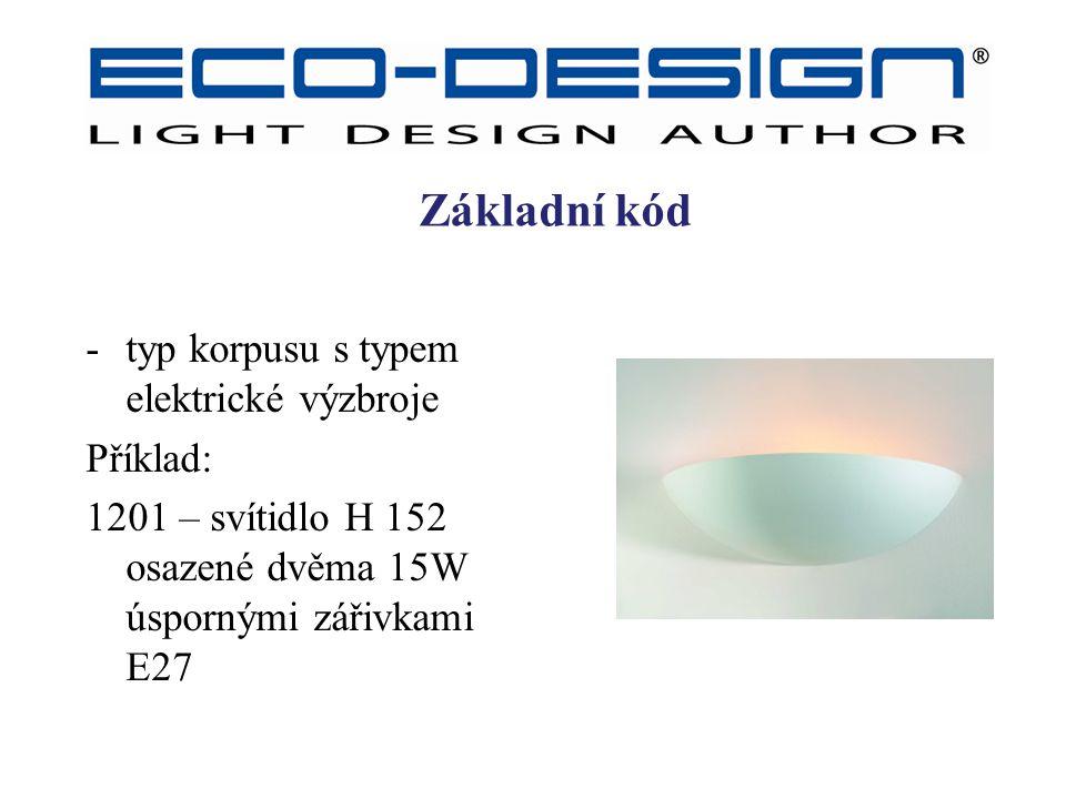 -typ korpusu s typem elektrické výzbroje Příklad: 1201 – svítidlo H 152 osazené dvěma 15W úspornými zářivkami E27 Základní kód