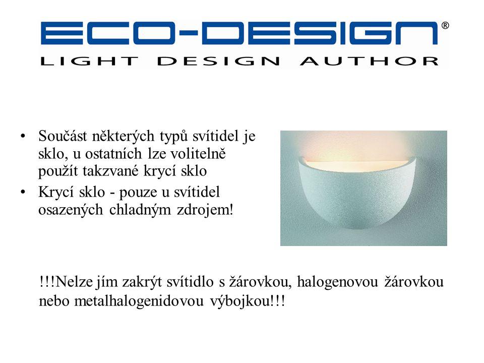 Kódy ECO-DESIGN – krycí sklo CG Součást některých typů svítidel je sklo, u ostatních lze volitelně použít takzvané krycí sklo Krycí sklo - pouze u sví