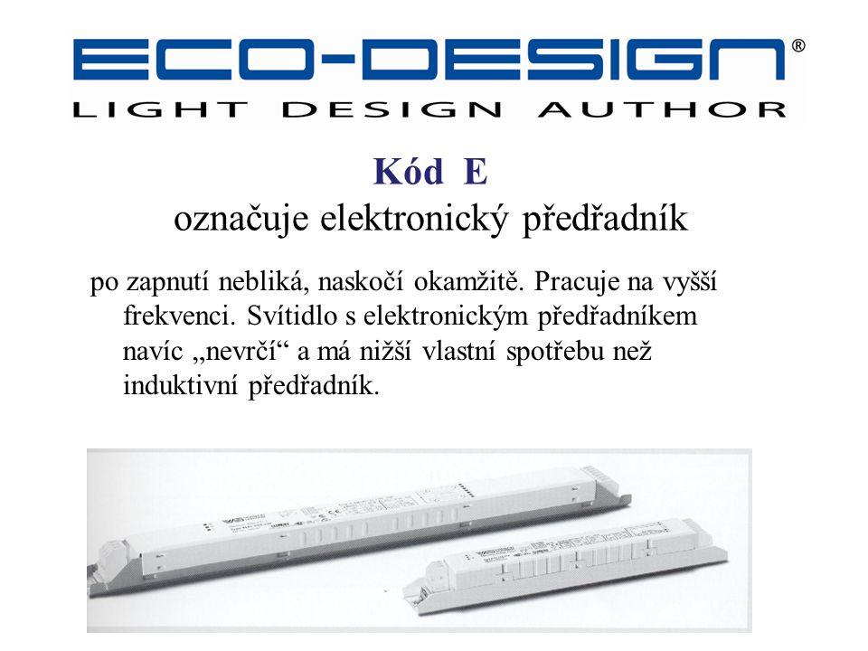 """Kódy ECO-DESIGN – E po zapnutí nebliká, naskočí okamžitě. Pracuje na vyšší frekvenci. Svítidlo s elektronickým předřadníkem navíc """"nevrčí"""" a má nižší"""