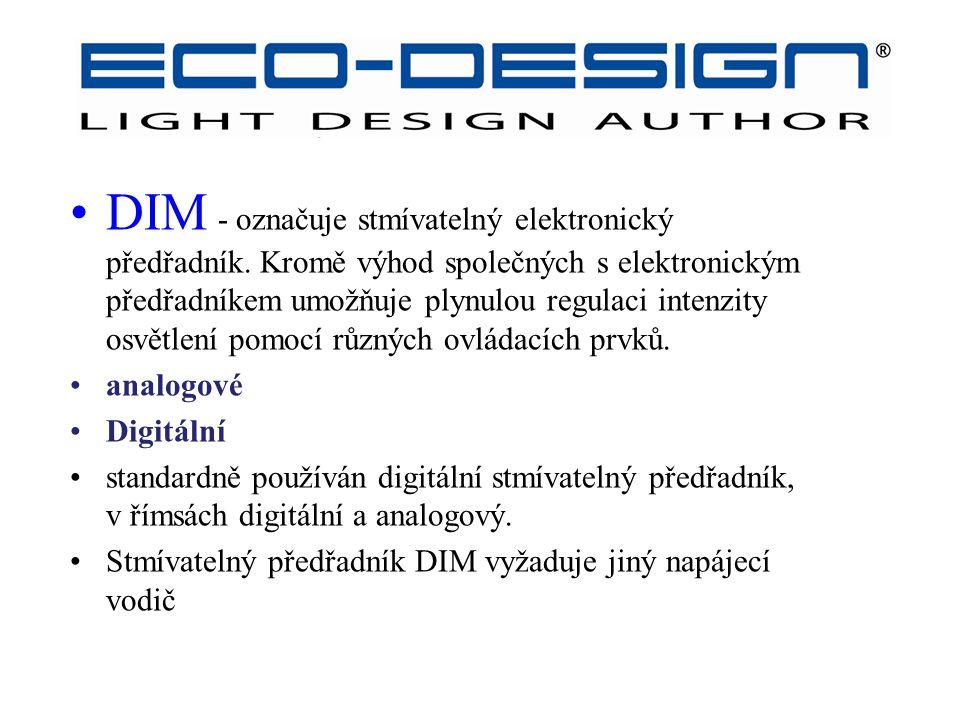 Kódy ECO-DESIGN – DIM DIM - označuje stmívatelný elektronický předřadník. Kromě výhod společných s elektronickým předřadníkem umožňuje plynulou regula