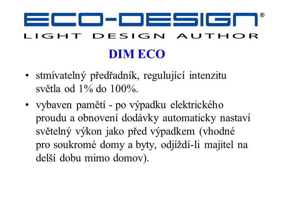 DIM ECO stmívatelný předřadník, regulující intenzitu světla od 1% do 100%. vybaven pamětí - po výpadku elektrického proudu a obnovení dodávky automati