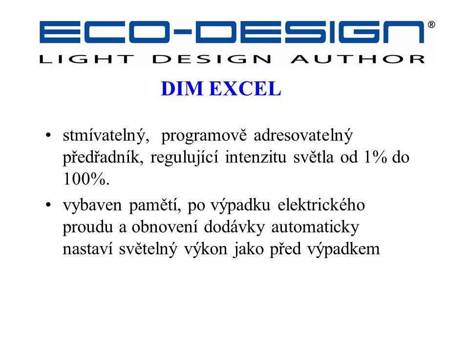 DIM EXCEL stmívatelný, programově adresovatelný předřadník, regulující intenzitu světla od 1% do 100%. vybaven pamětí, po výpadku elektrického proudu