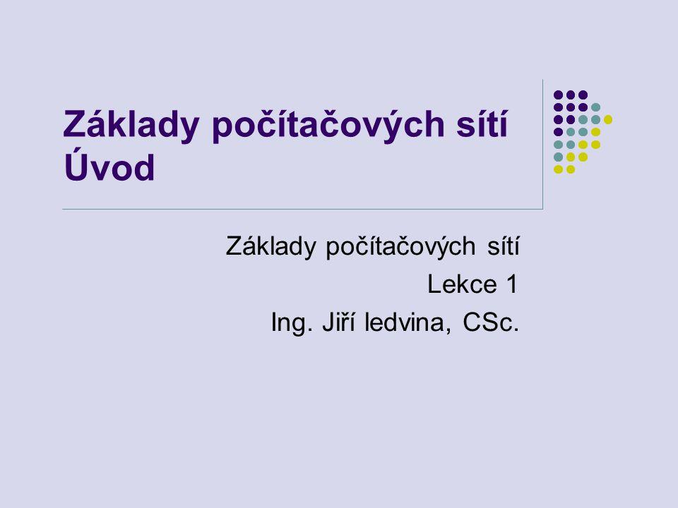 11.10.2006Základy počítačových sítí - lekce 12 Přednášející: Ing.