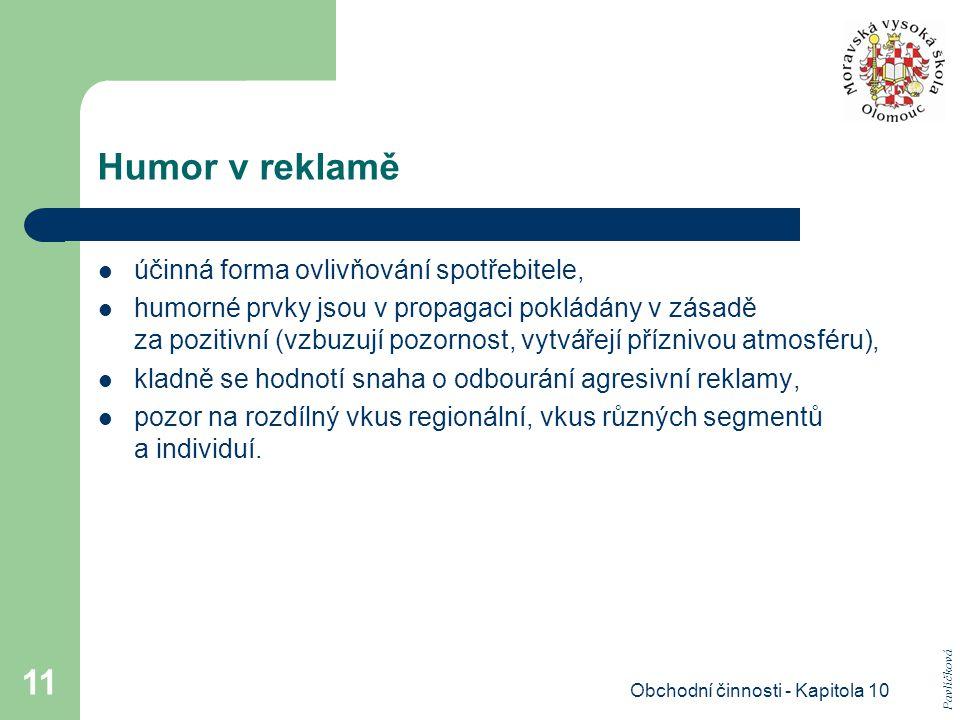 Obchodní činnosti - Kapitola 10 11 Humor v reklamě účinná forma ovlivňování spotřebitele, humorné prvky jsou v propagaci pokládány v zásadě za pozitiv