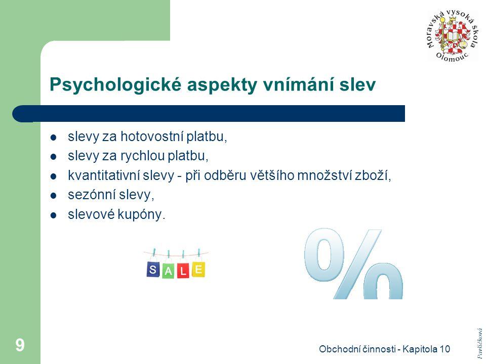 Obchodní činnosti - Kapitola 10 9 Psychologické aspekty vnímání slev slevy za hotovostní platbu, slevy za rychlou platbu, kvantitativní slevy - při od