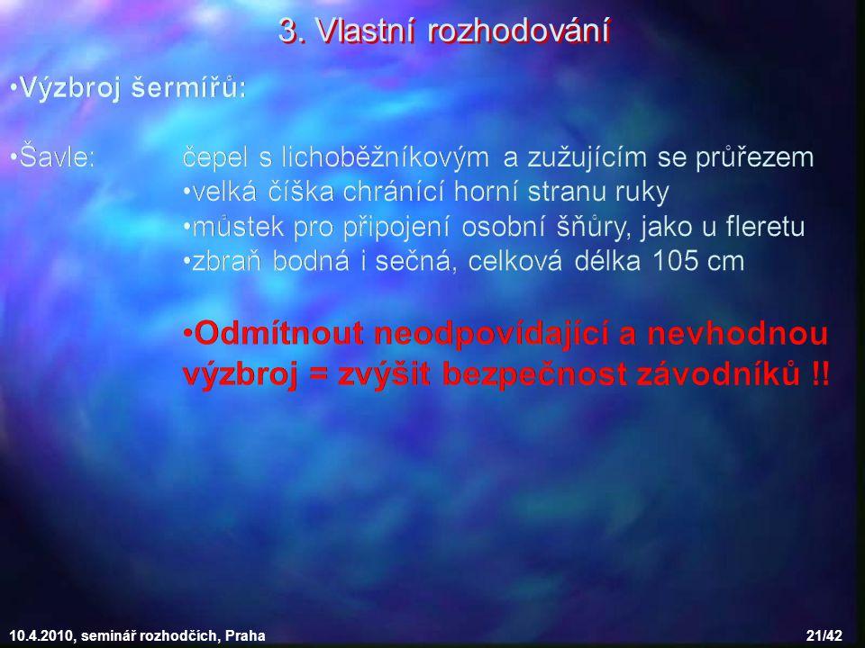 10.4.2010, seminář rozhodčích, Praha 21/42 3. Vlastní rozhodování