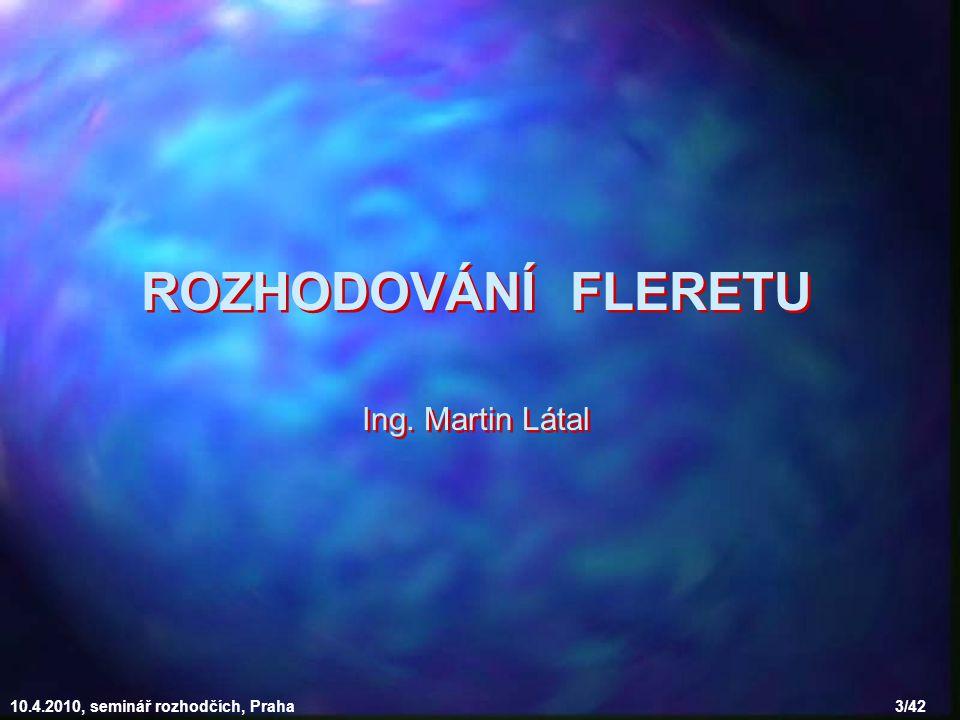 10.4.2010, seminář rozhodčích, Praha 3/42 ROZHODOVÁNÍ FLERETU Ing.