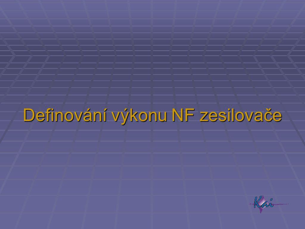 Definování výkonu NF zesilovače