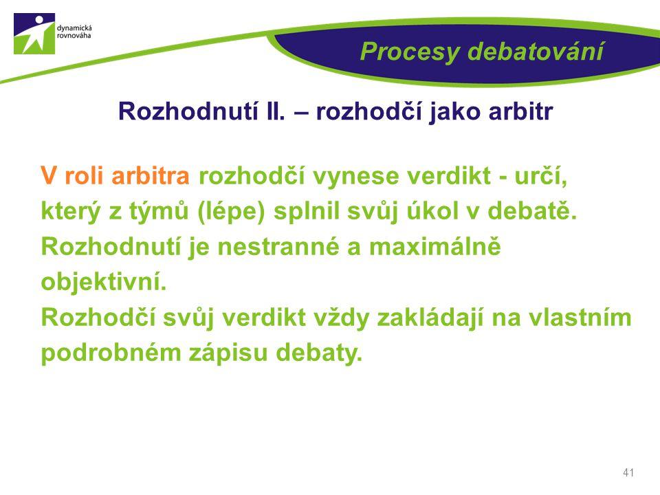 41 Procesy debatování Rozhodnutí II.