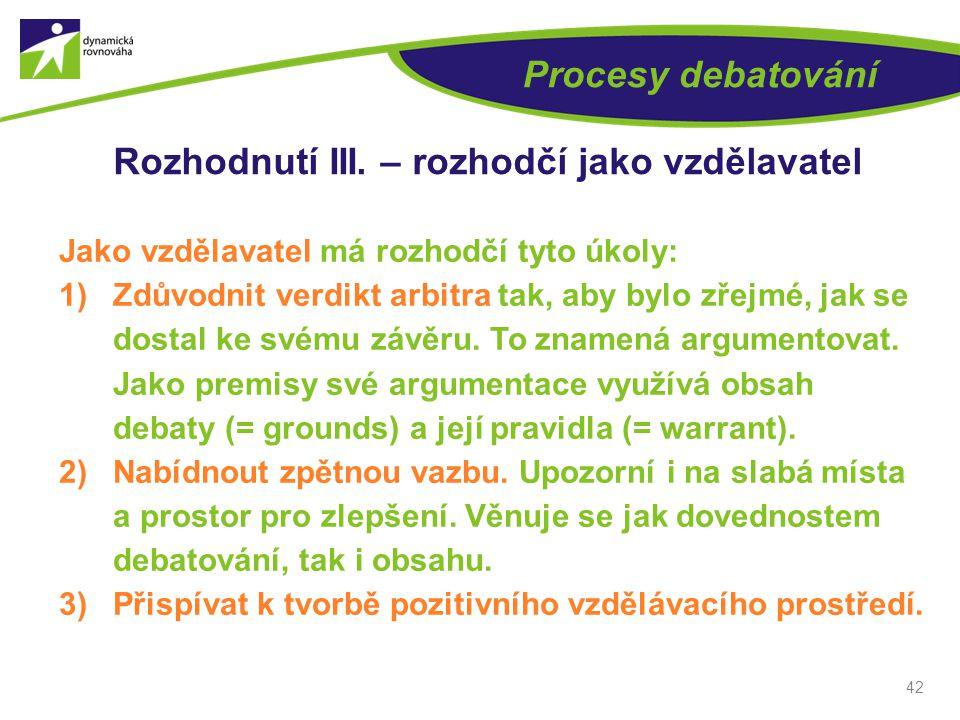 42 Procesy debatování Rozhodnutí III.
