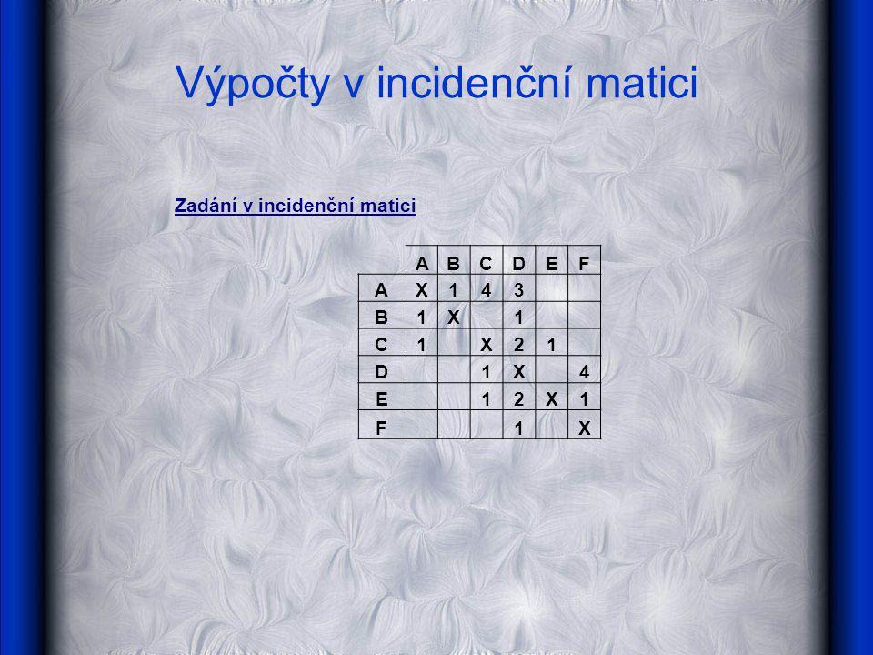Výpočty v incidenční matici 1.