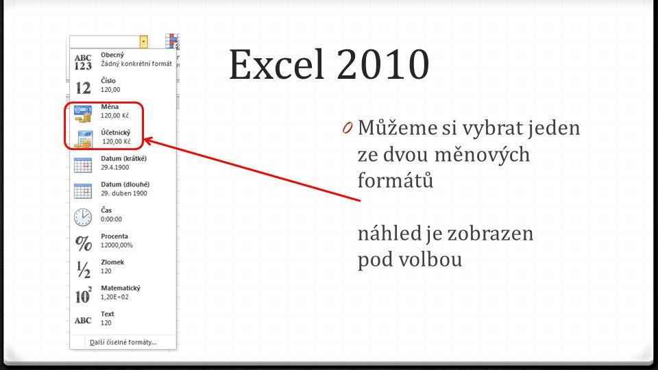 Excel 2010 0 Můžeme si vybrat jeden ze dvou měnových formátů náhled je zobrazen pod volbou