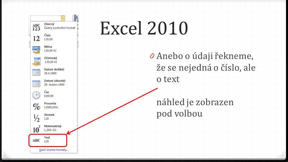 Excel 2010 0 Anebo o údaji řekneme, že se nejedná o číslo, ale o text náhled je zobrazen pod volbou