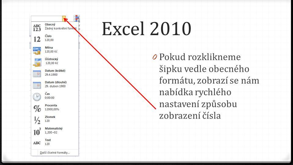 Excel 2010 0 Pokud rozklikneme šipku vedle obecného formátu, zobrazí se nám nabídka rychlého nastavení způsobu zobrazení čísla