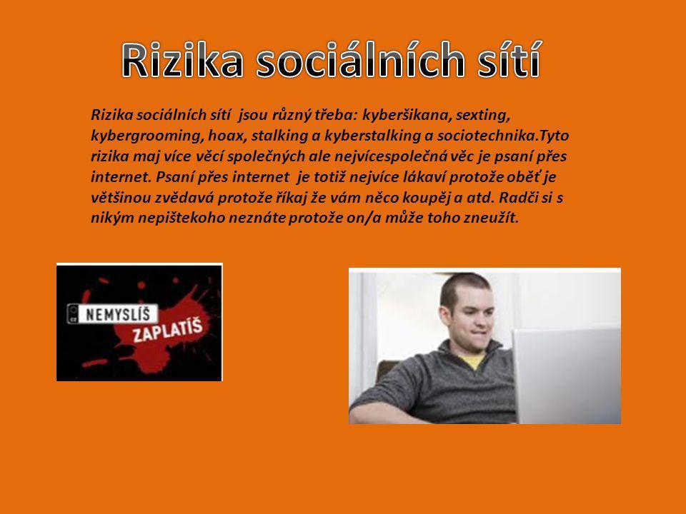 Rizika sociálních sítí jsou různý třeba: kyberšikana, sexting, kybergrooming, hoax, stalking a kyberstalking a sociotechnika.Tyto rizika maj více věcí