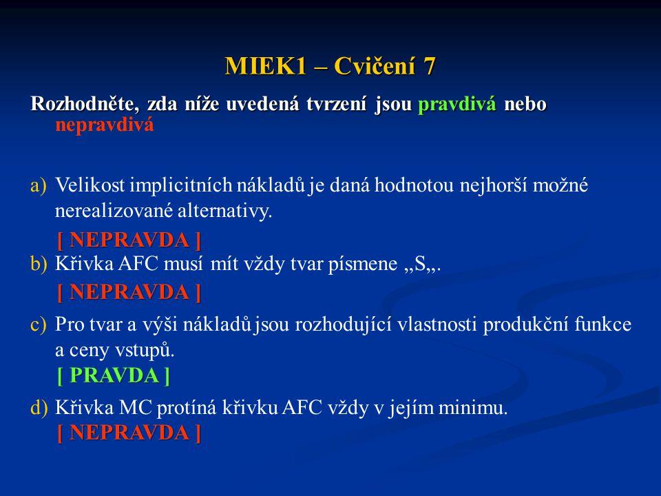 MIEK1 – Cvičení 7 Rozhodněte, zda níže uvedená tvrzení jsou pravdivá nebo Rozhodněte, zda níže uvedená tvrzení jsou pravdivá nebo nepravdivá a)Velikos