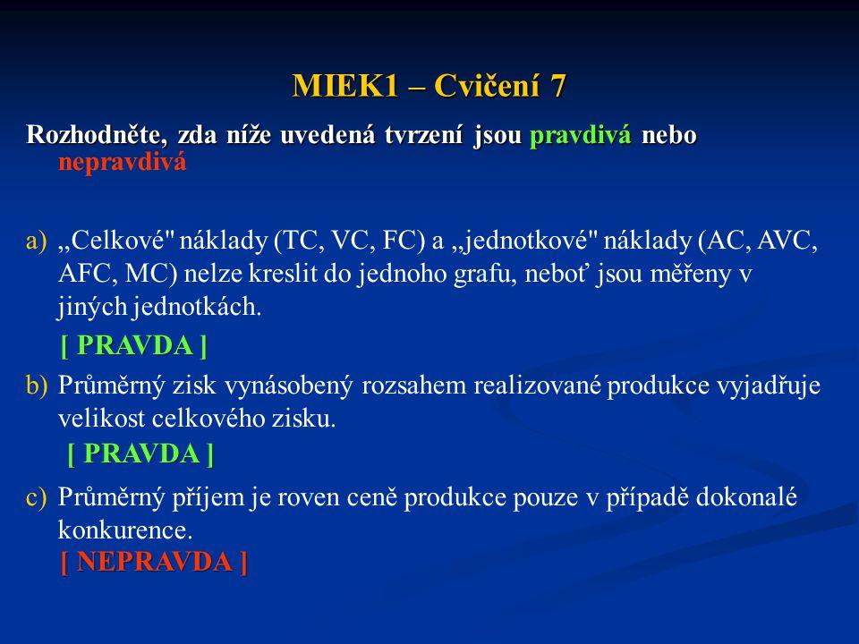 """MIEK1 – Cvičení 7 Rozhodněte, zda níže uvedená tvrzení jsou pravdivá nebo Rozhodněte, zda níže uvedená tvrzení jsou pravdivá nebo nepravdivá a)""""Celkov"""
