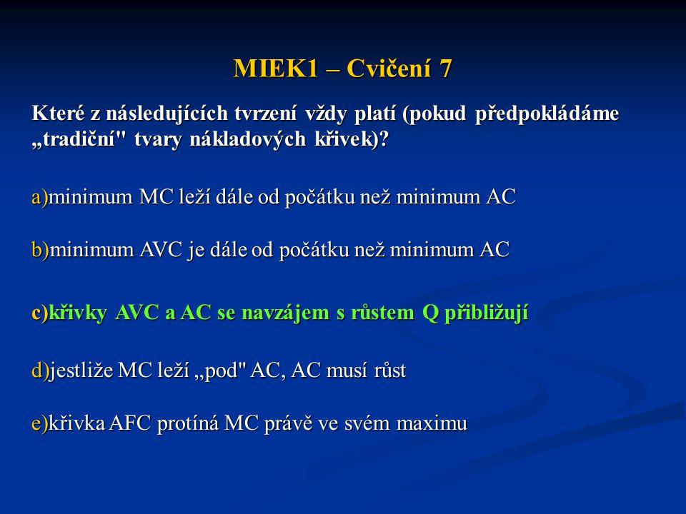 """MIEK1 – Cvičení 7 Které z následujících tvrzení vždy platí (pokud předpokládáme """"tradiční"""