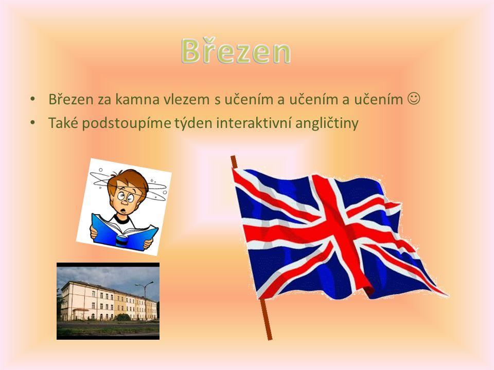 Březen za kamna vlezem s učením a učením a učením Také podstoupíme týden interaktivní angličtiny
