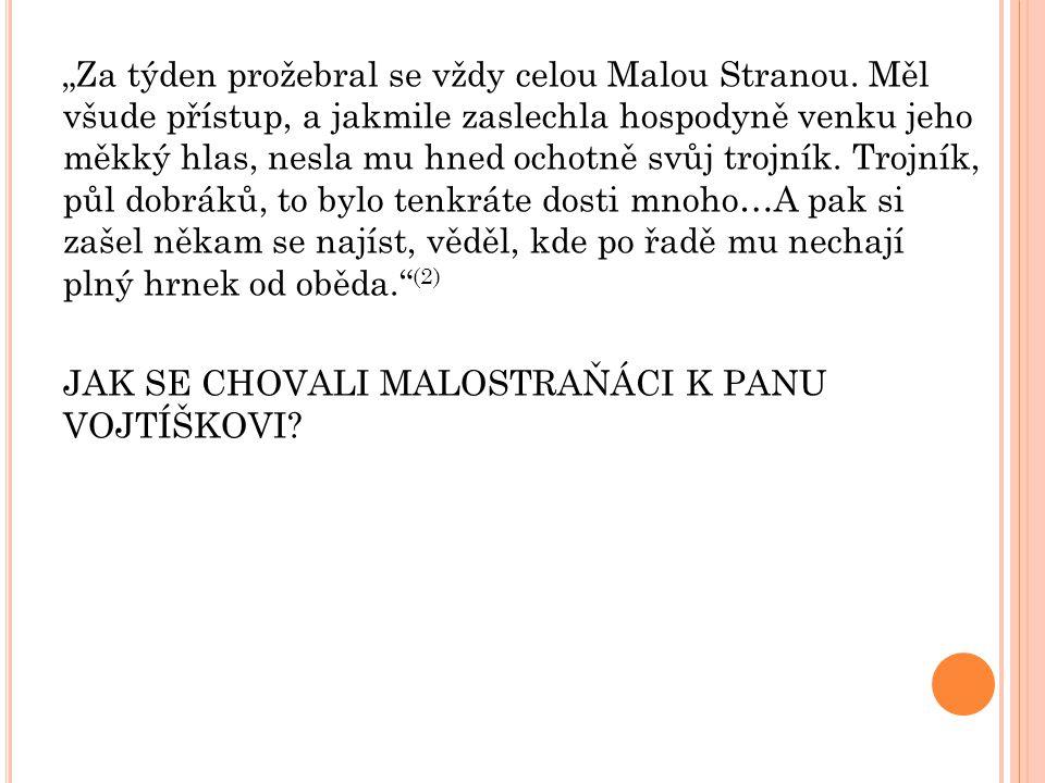 """""""Za týden prožebral se vždy celou Malou Stranou."""