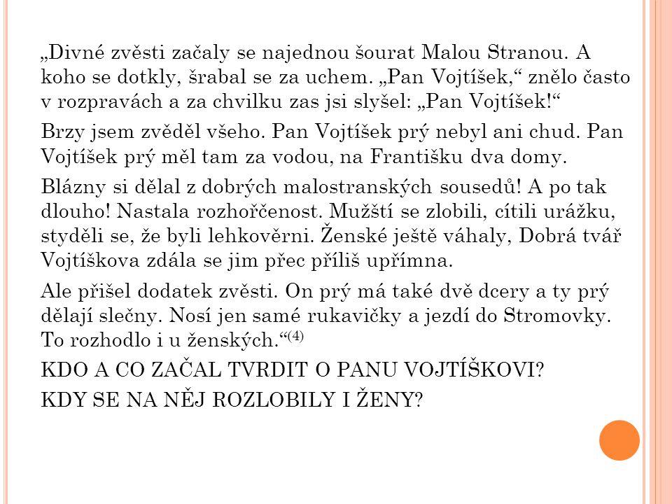 """""""Divné zvěsti začaly se najednou šourat Malou Stranou."""