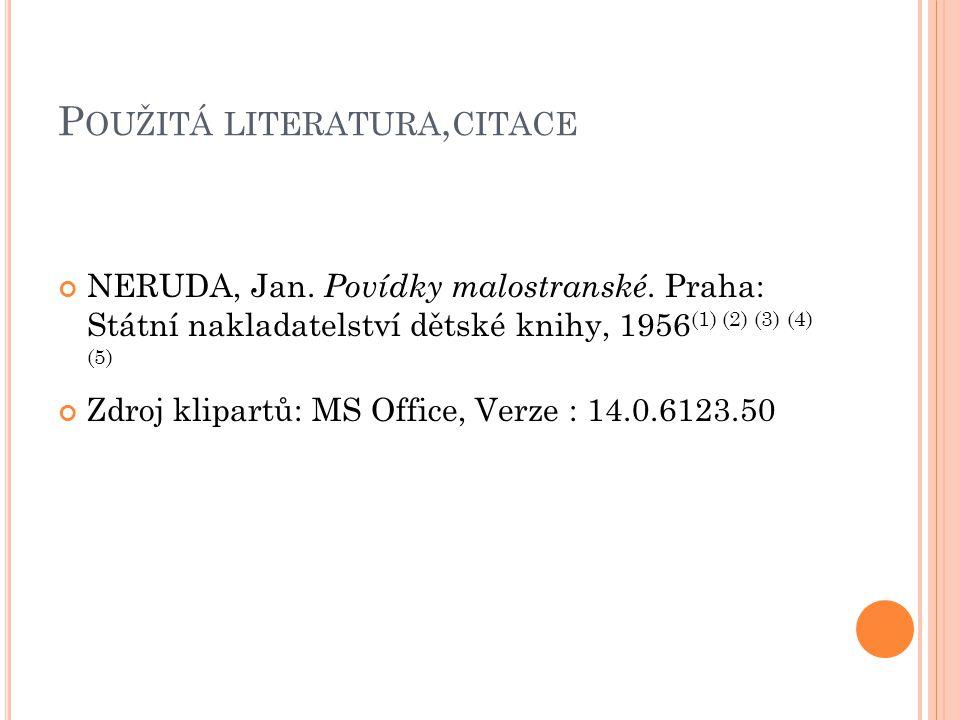 P OUŽITÁ LITERATURA, CITACE NERUDA, Jan.Povídky malostranské.