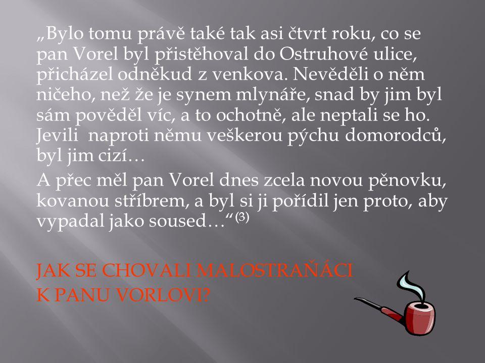 """""""Dne 16.února, v šest hodin ráno, otevřel tedy pan Vorel svůj krám u Zeleného anděla."""