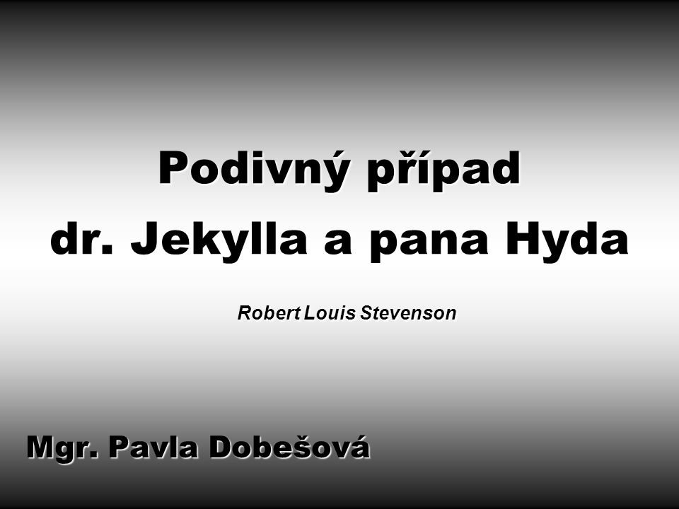 O B S A H Robert Louis STEVENSON Podivný případ dr.
