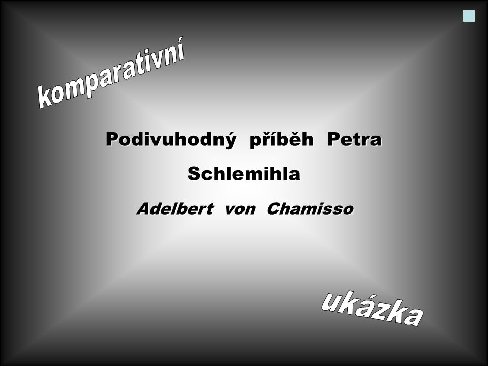 Podivuhodný příběh Petra Schlemihla Adelbert von Chamisso