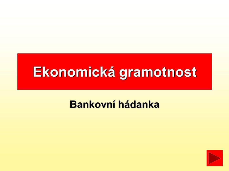 Ekonomická gramotnost Bankovní hádanka