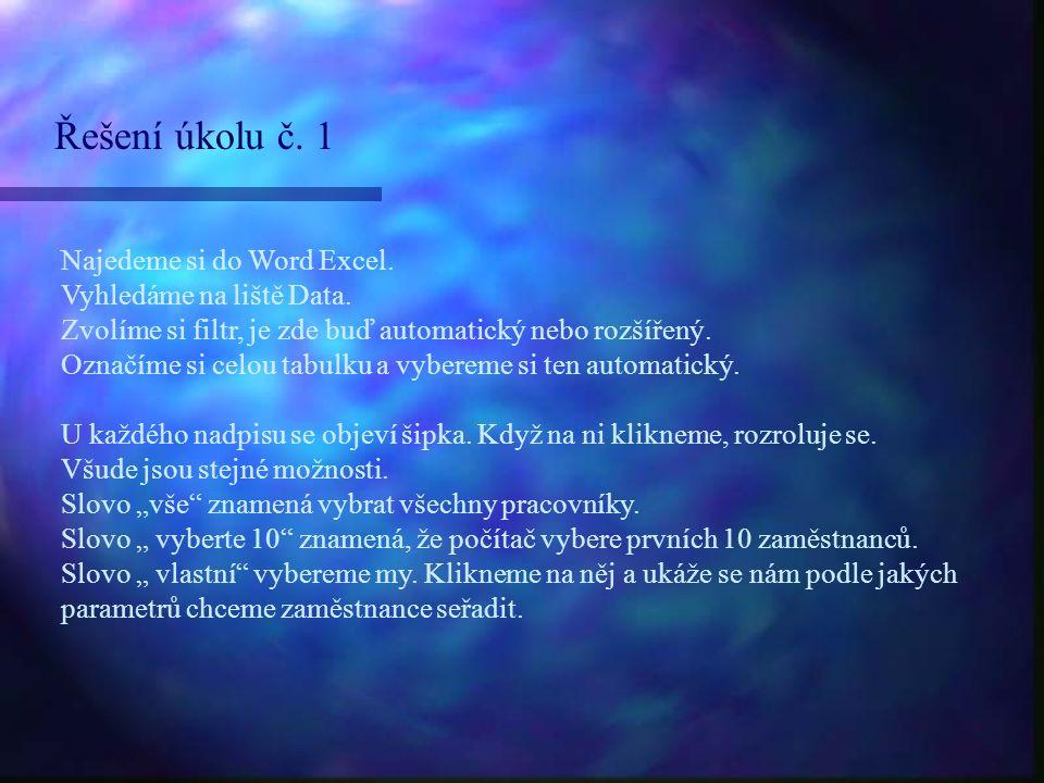 """Pokračování úkolu 1 V našem případě vybereme """"je větší než Veronika Nová a ukáží se všichni zaměstnanci, kteří mají větší funkci v podniku než paní Veronika Nová."""