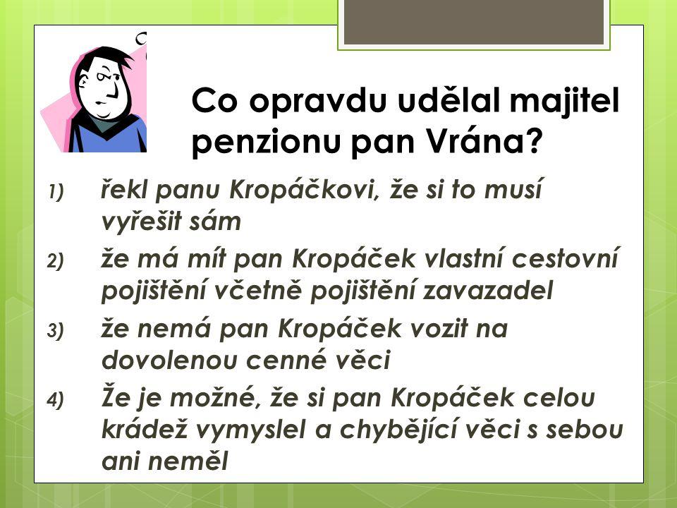 Co opravdu udělal majitel penzionu pan Vrána.