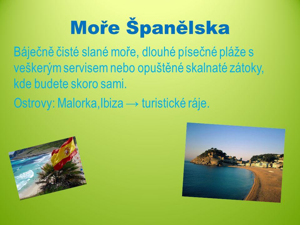 Moře Španělska Báječně čisté slané moře, dlouhé písečné pláže s veškerým servisem nebo opuštěné skalnaté zátoky, kde budete skoro sami.