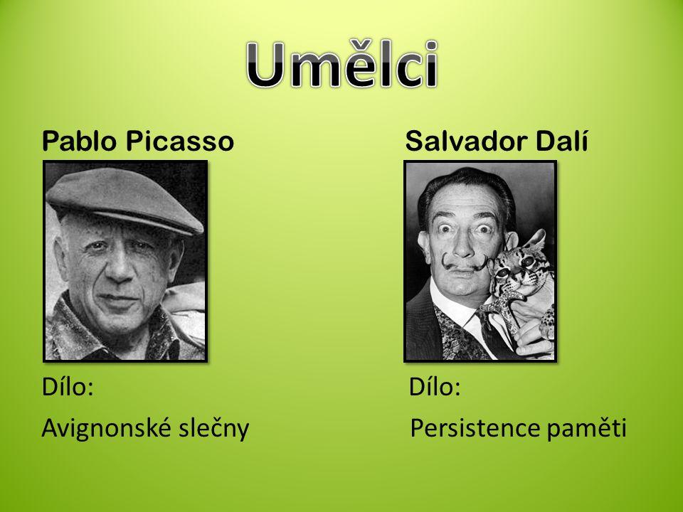 Pablo Picasso Salvador Dalí Dílo: Avignonské slečny Persistence paměti