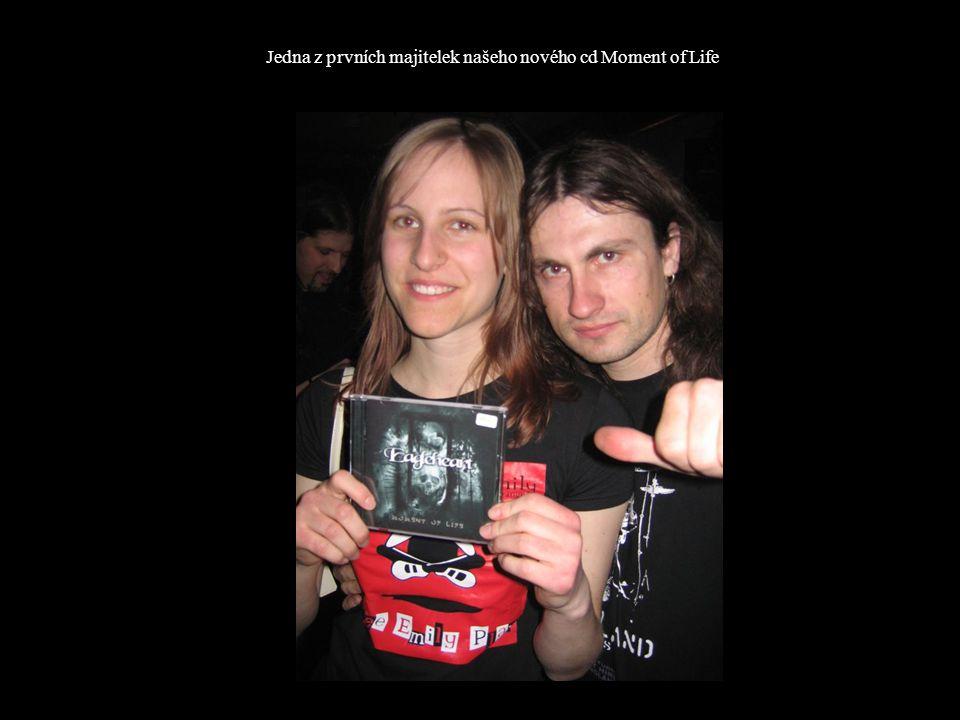 Jedna z prvních majitelek našeho nového cd Moment of Life