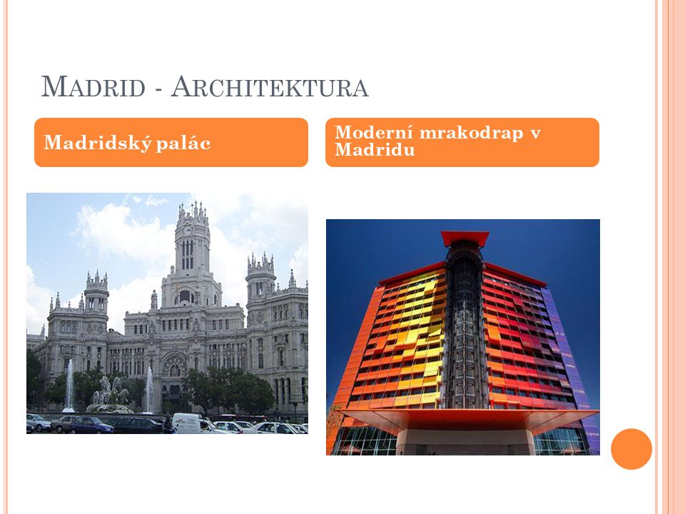 M ADRID - A RCHITEKTURA Madridský palác Moderní mrakodrap v Madridu
