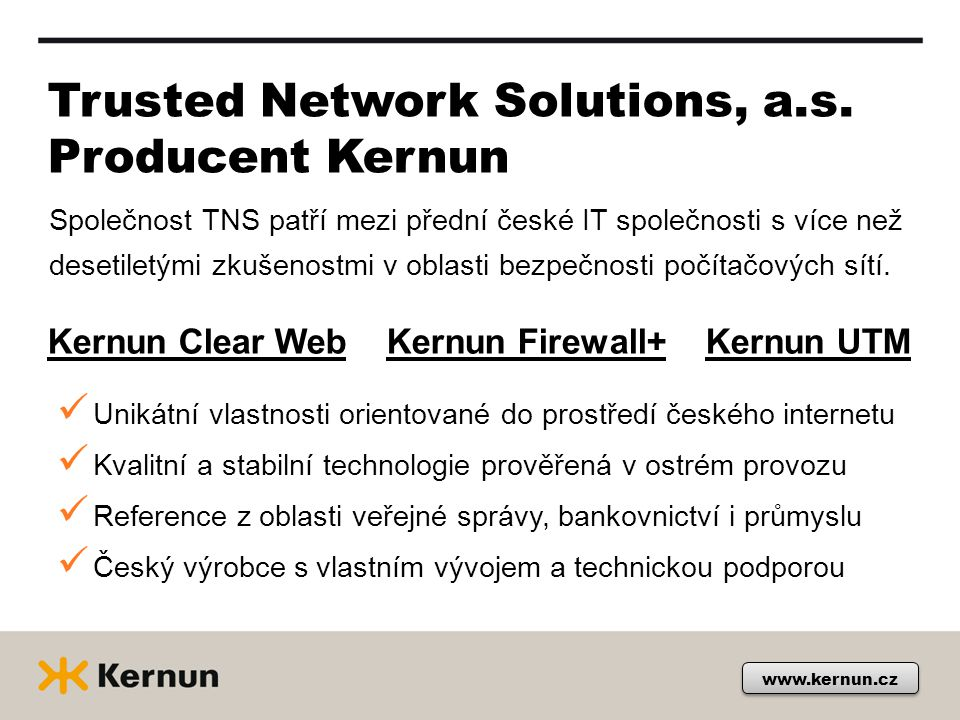 www.kernun.cz Trusted Network Solutions, a.s.