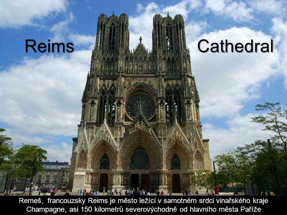 ReimsCathedral Remeš, francouzsky Reims je město ležící v samotném srdci vinařského kraje Champagne, asi 150 kilometrů severovýchodně od hlavního města Paříže