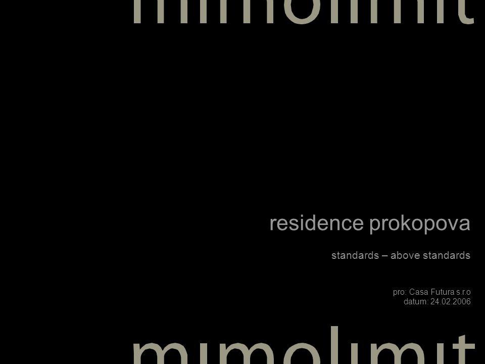 residence prokopova standards – above standards pro: Casa Futura s.r.o datum: 24.02.2006