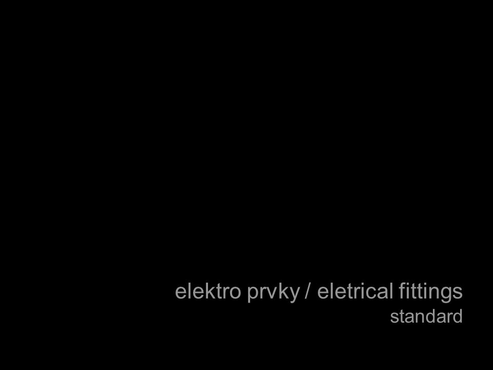 elektro prvky / eletrical fittings standard